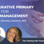 Integrative Care for Pain Management (PODCAST INTERVIEW)