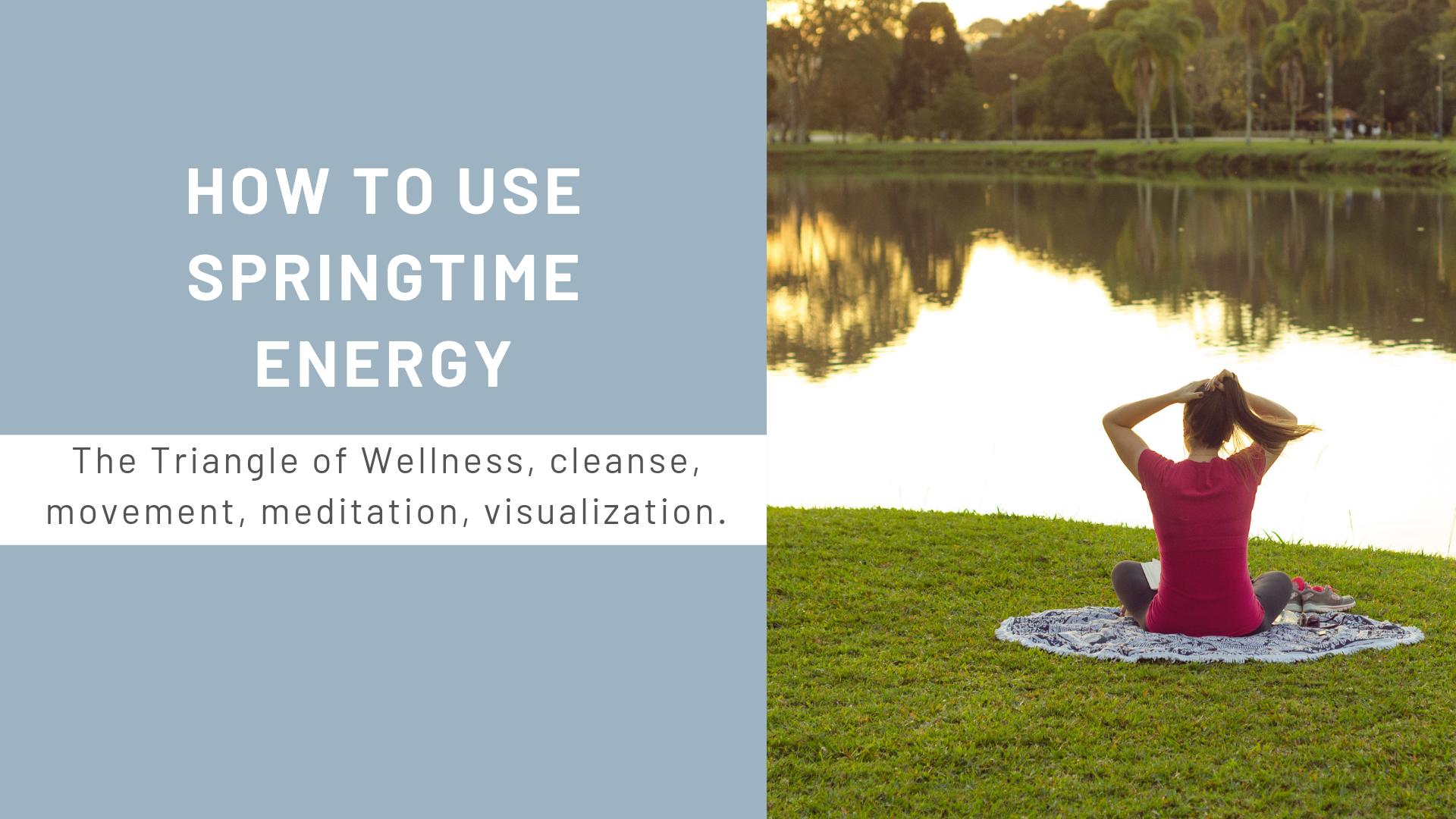 How to Use Springtime Energy