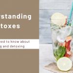 Understanding Detoxes