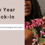 New Year Check-In  – How to make lasting changes this year