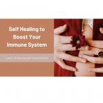 Self Healing to Boost Your Immune System